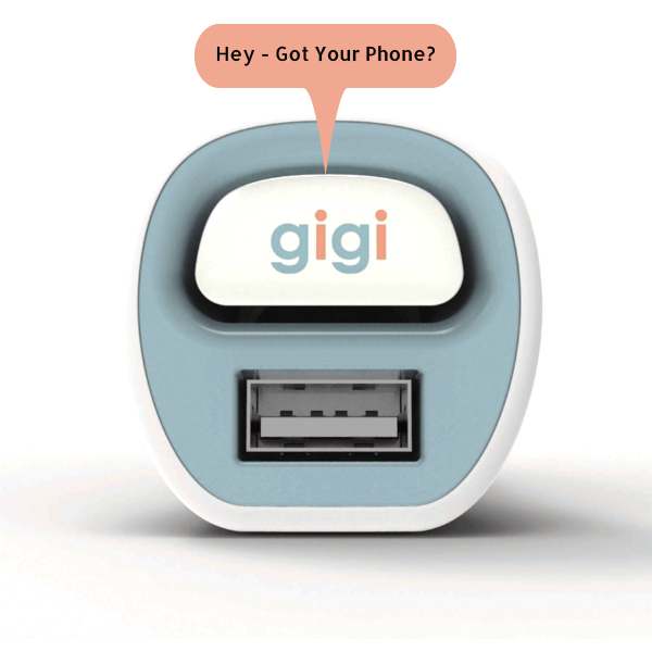 gigi is a device you plug into your car and it reminds you to never drive off without your phone!