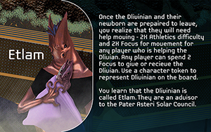 One of the many people you will meet on your journey through the Pater Asteri solar system.  This is Etlam, a Dlivinian advisor to the Pater Asteri Solar Council.  Backers will receive 30 full color Narrative Cards, a feature or our first module.