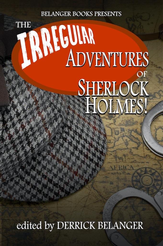 Regular edition cover of The Irregular Adventures of Sherlock Holmes