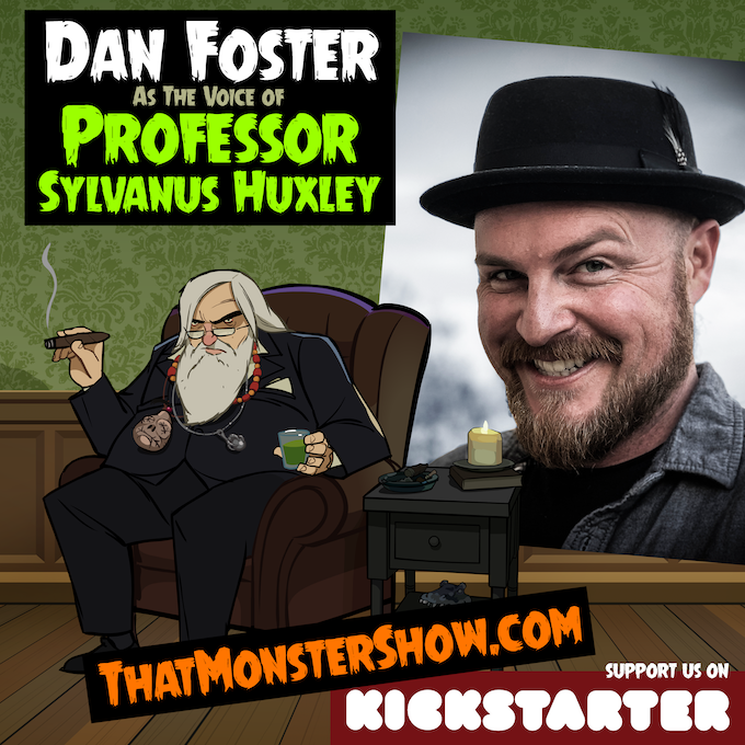 Dan Foster as Professor Sylvanus Huxley, Occult Horror TV Host!