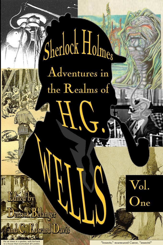Sherlock Holmes Meets the Science Fiction of H.G. Wells in This Two Volume Anthology!