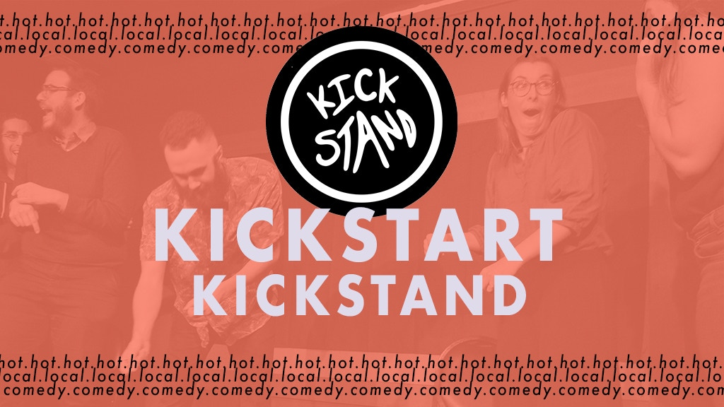 Kickstart Kickstand Comedy project video thumbnail