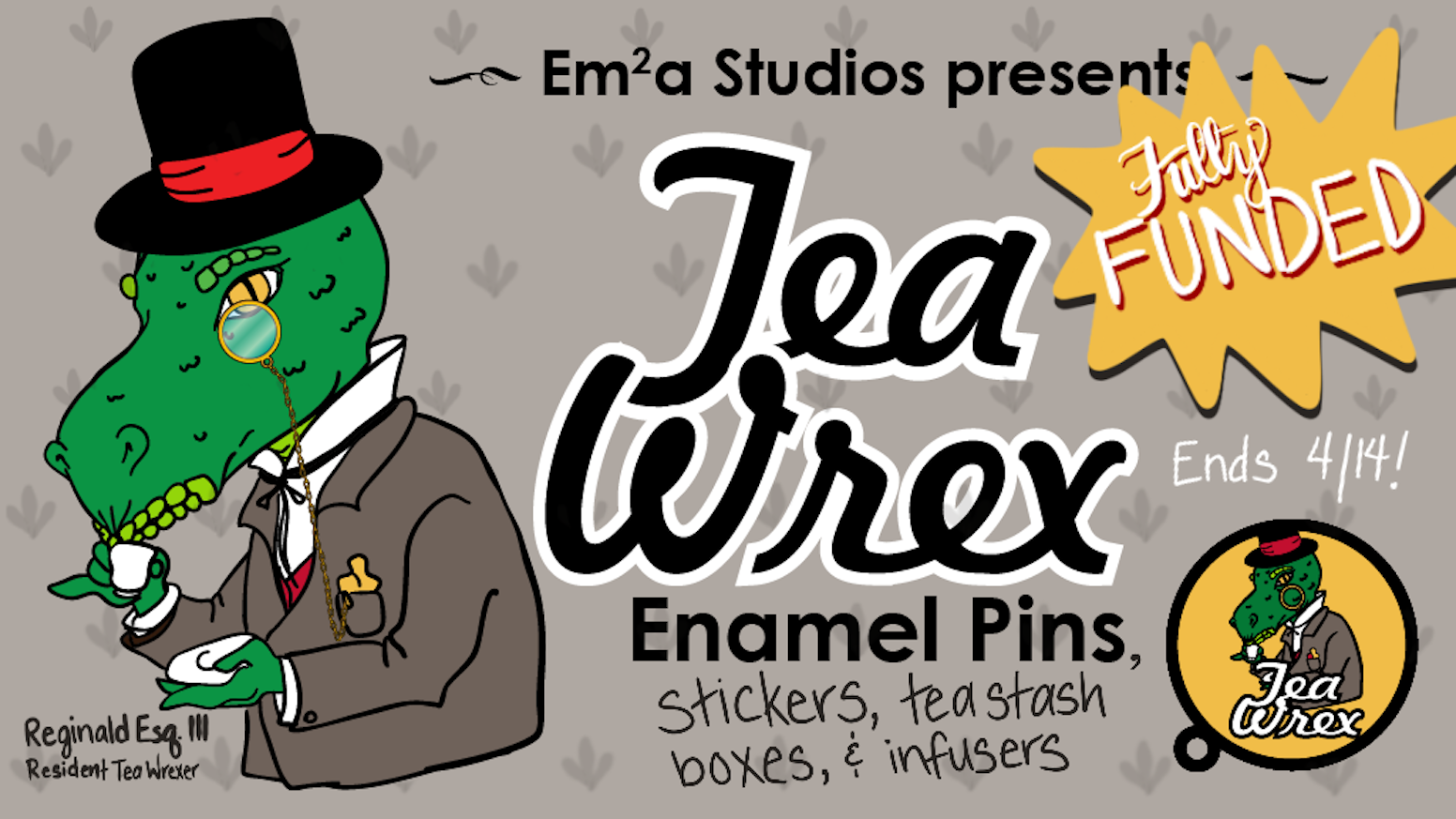 Funded in a mere 5 days, Em2a Studios brings to life Tea Wrex Enamel Pins and tea infusers.