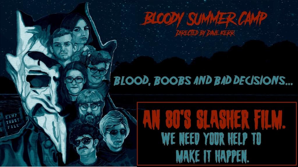 Bloody Summer Camp- An 80's Slasher by David Kerr — Kickstarter