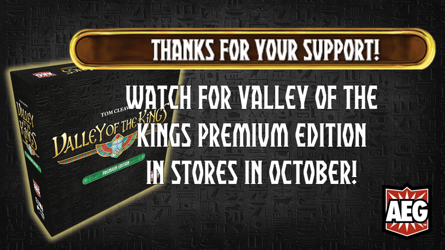 Get the entire Valley of the Kings series designed by Tom Cleaver in one deluxe box, with upgraded components and AEG Premium Sleeves!