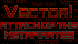 Vector! Attack of the Metapirates thumbnail