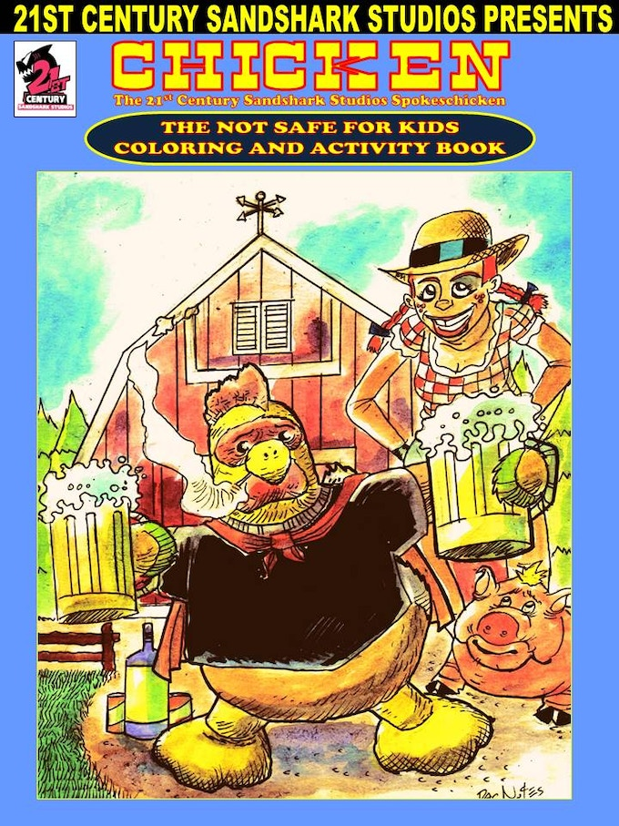 CHICKENL THE NOT SAFE FOR KIDS COLORING AND ACTIVITY BOOK