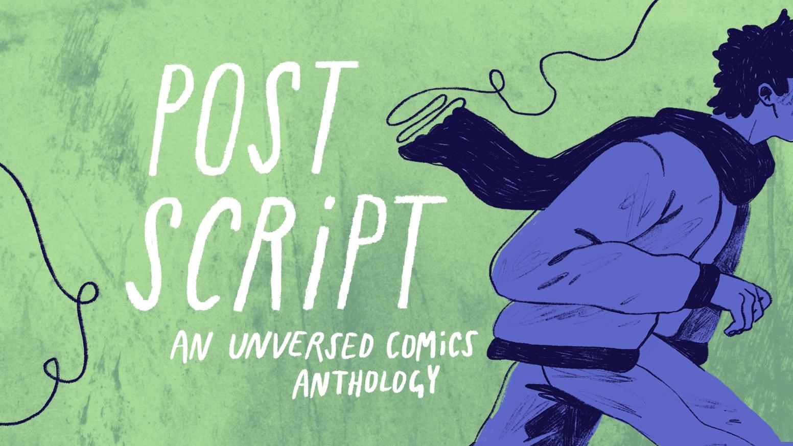 POSTSCRIPT: An Unversed Comics Anthology by Jonathan Hill