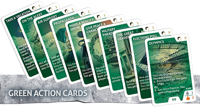Green Action cards affect only you. They can make you more popular or give you more or less Ego. They may increase the strength of your units or make you take a holiday! Green cards remain in effect for the entire round in which they are played and are then discarded.