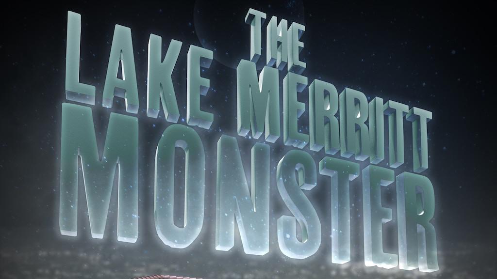 The Lake Merritt Monster Short Film project video thumbnail