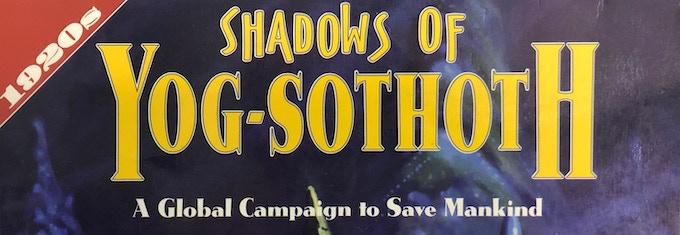 Shadows of Yog-Sothoth Campaign