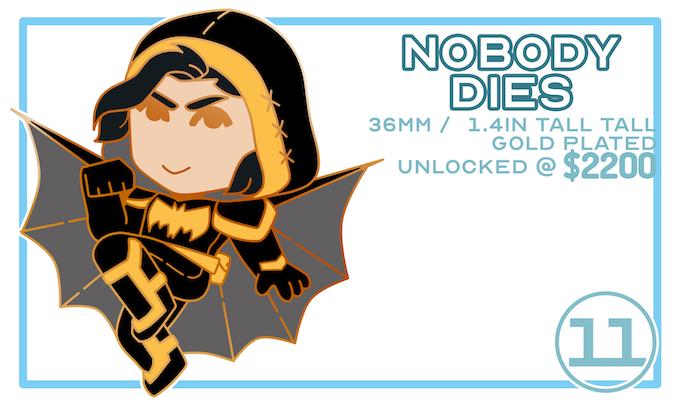 Nobody Dies / Unlocked @ $2200
