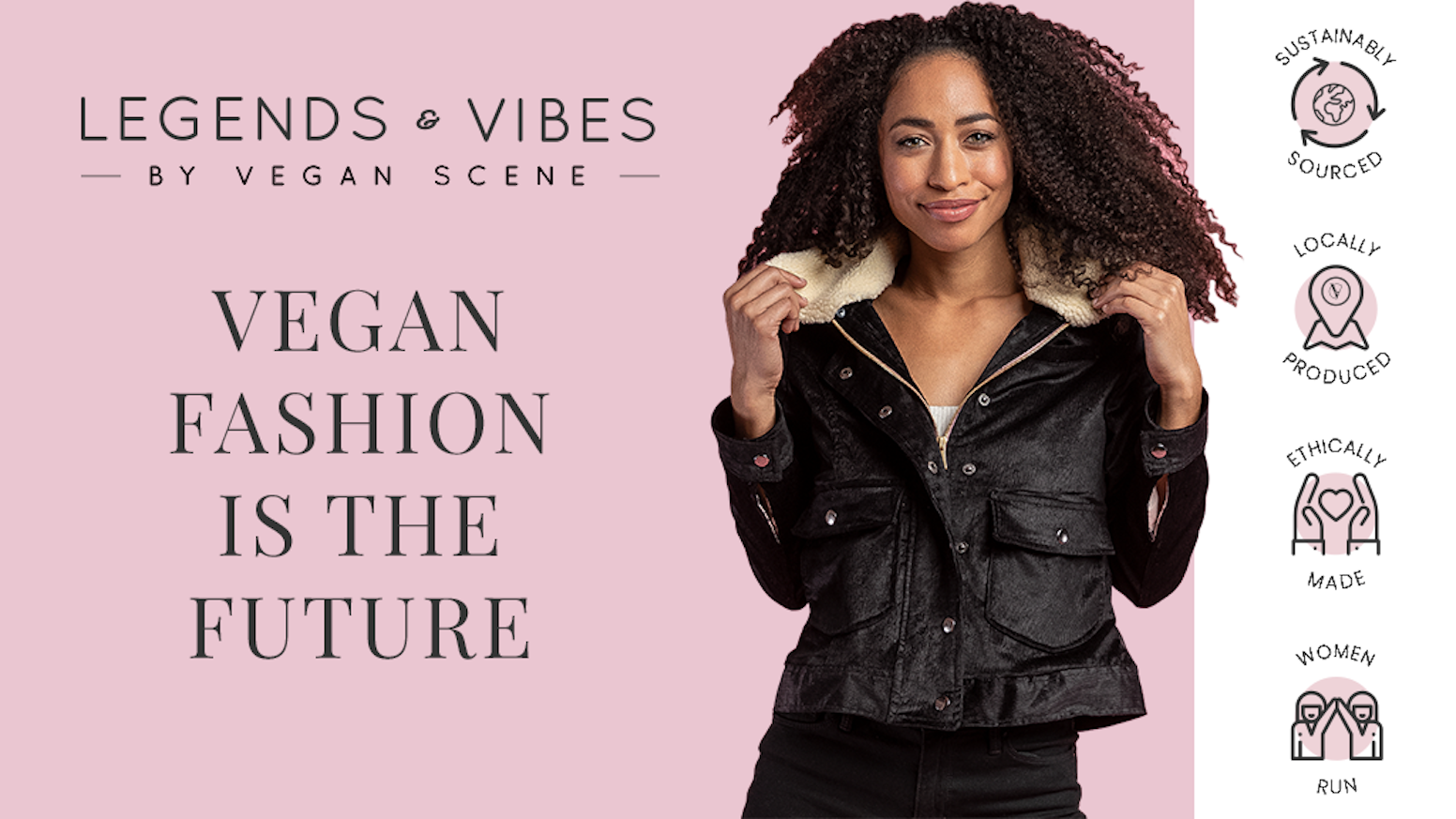 Sustainably sourced, ethically made, vegan fashion label that radiates style, elevates fashion​ and liberates animals.