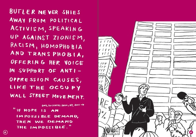 """In the chapter on Judith Butler, this spread's text reads, """"Butler never shies away from political activism, speaking up against Zionism, racism, homophobia and transphobia, offering her voice in support of anti-oppression causes, like the Occupy Wall Street Movement."""" Then there's a quote from Butler: """"If hope is an impossible demand, then we demand the impossible."""""""