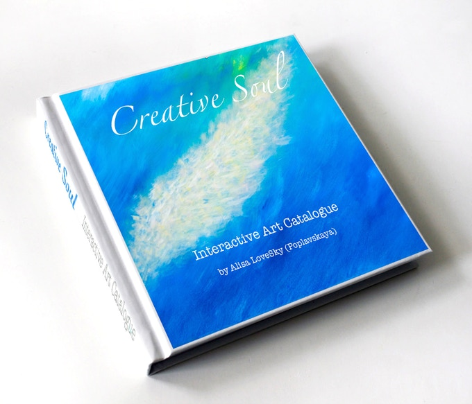 """Creative Soul: The Interactive Art Catalogue"" by the award winning artist Alisa LoveSky"