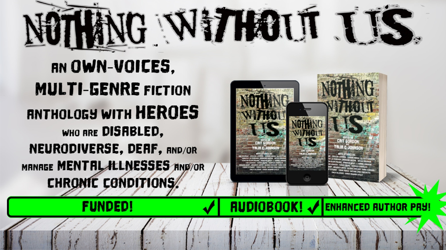 An own-voices, multi-genre fiction anthology with heroes who are disabled, neurodiverse, Deaf, living with mental illness.