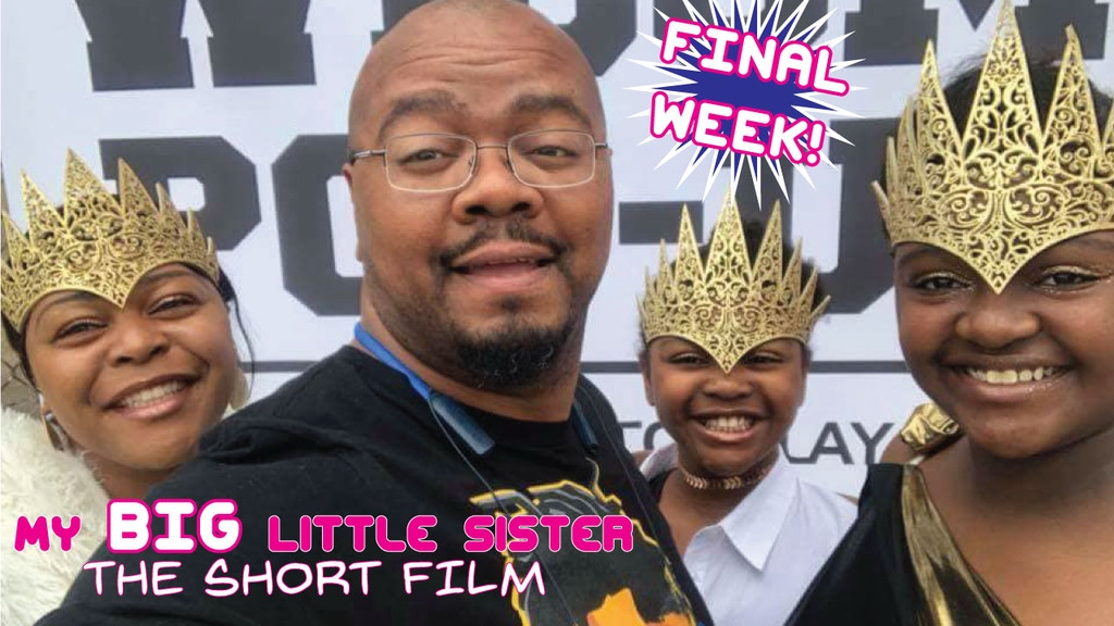 My BIG Little Sister: The Short Film project video thumbnail