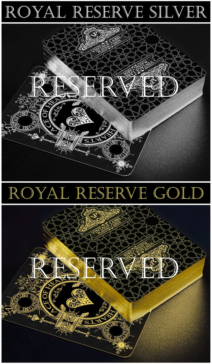 Reserved for backers who hold a key to the Wine Cellar.  The Royal Reserve Decks will have Silver and Gold Gilded Edging as well as reflective Silver and Gold ink printing on black card backgounds.