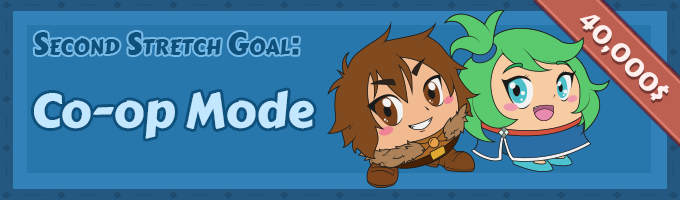 More Stretch Goals to come!