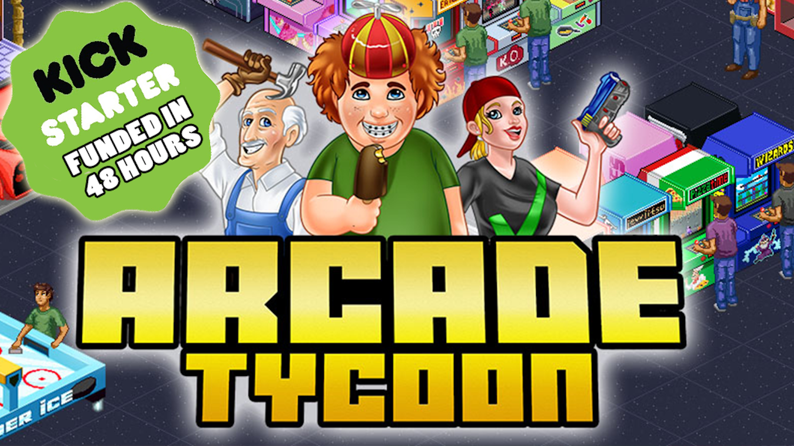 Arcade Tycoon - Simulation Pc Game by Nigel Moran — Kickstarter