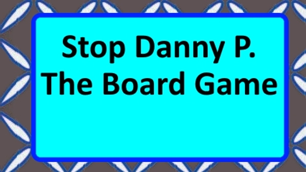 Project image for Stop Danny P: The Board Game (Suspended)