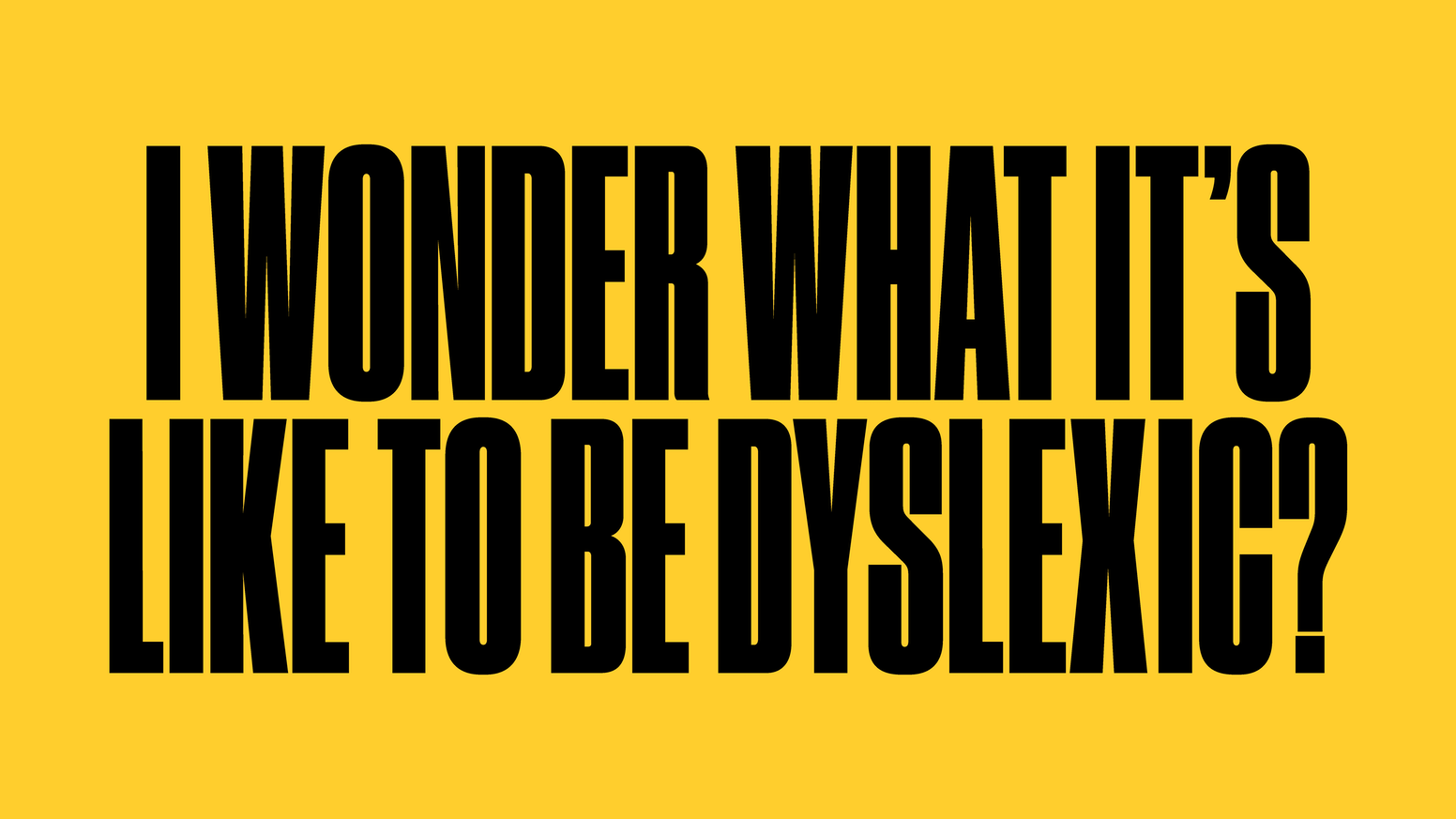 I Wonder What it's Like to be Dyslexic? III