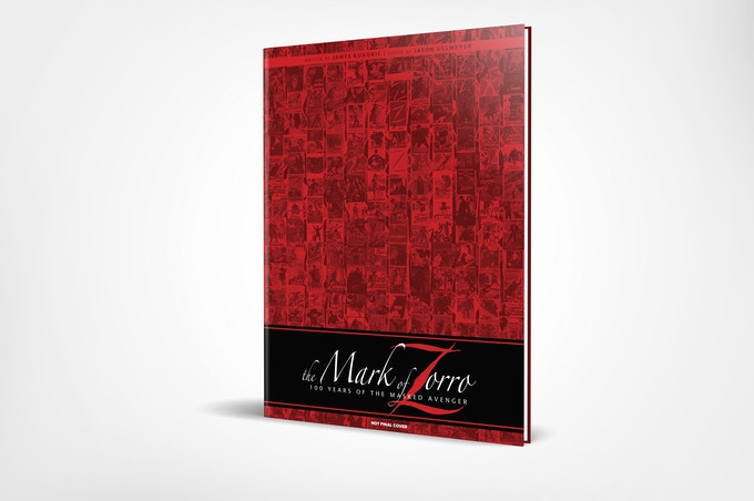 The Incredible Mark of Zorro 100 Years of the Masked Avenger Kickstarter Edition Hard Cover