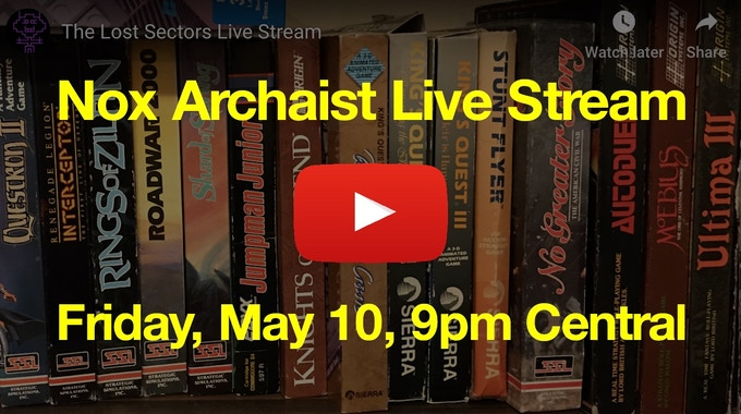 Nox Archaist Live Stream, recorded Friday May 10