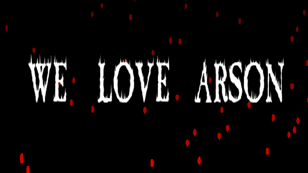 Project image for WE LOVE ARSON (Free Demo)
