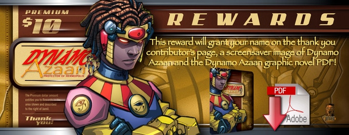 This reward will grant your name on the thank you contributor's page, a screensaver image of Dynamo Azaan and the Dynamo Azaan graphic novel PDF!