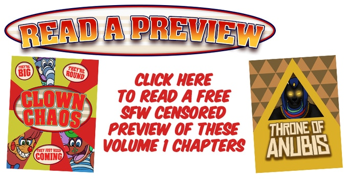 Click here to read a free SFW preview of Clown Chaos or Throne Of Anubis, two chapters that were from Funhouse Of Frights Volume 1