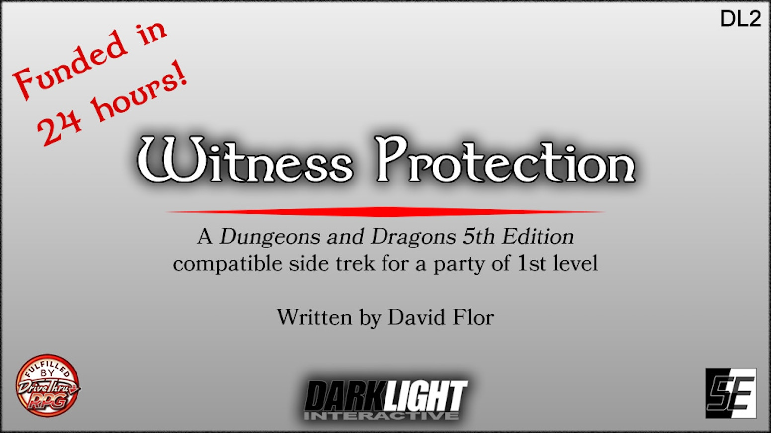 """Witness Protection"" is a D&D 5E compatible side trek adventure for a party of 1st level, published through the OGL."