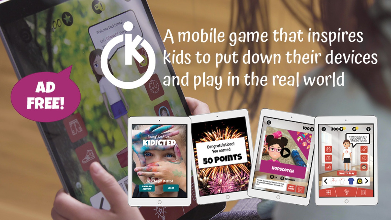 A mobile app that gets kids to put down their devices and rewards them for play in the real world. Missed our Kickstarter? You can now buy KIDICTED on the Apple App Store. Android... hang tight - we're still testing :)