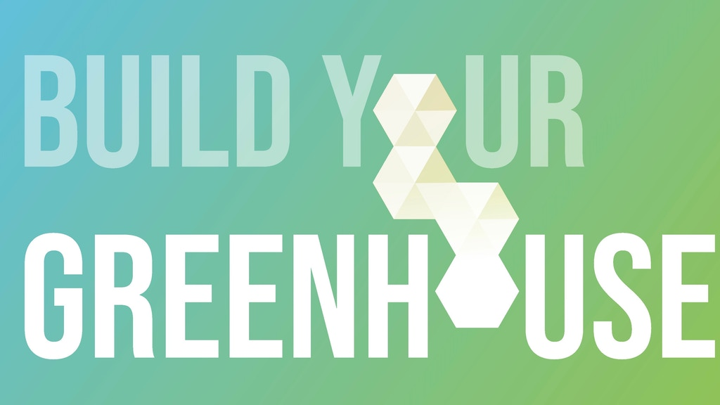 Build Your Greenhouse