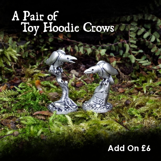 The two hoodie crows can be added to your pledge for £6.