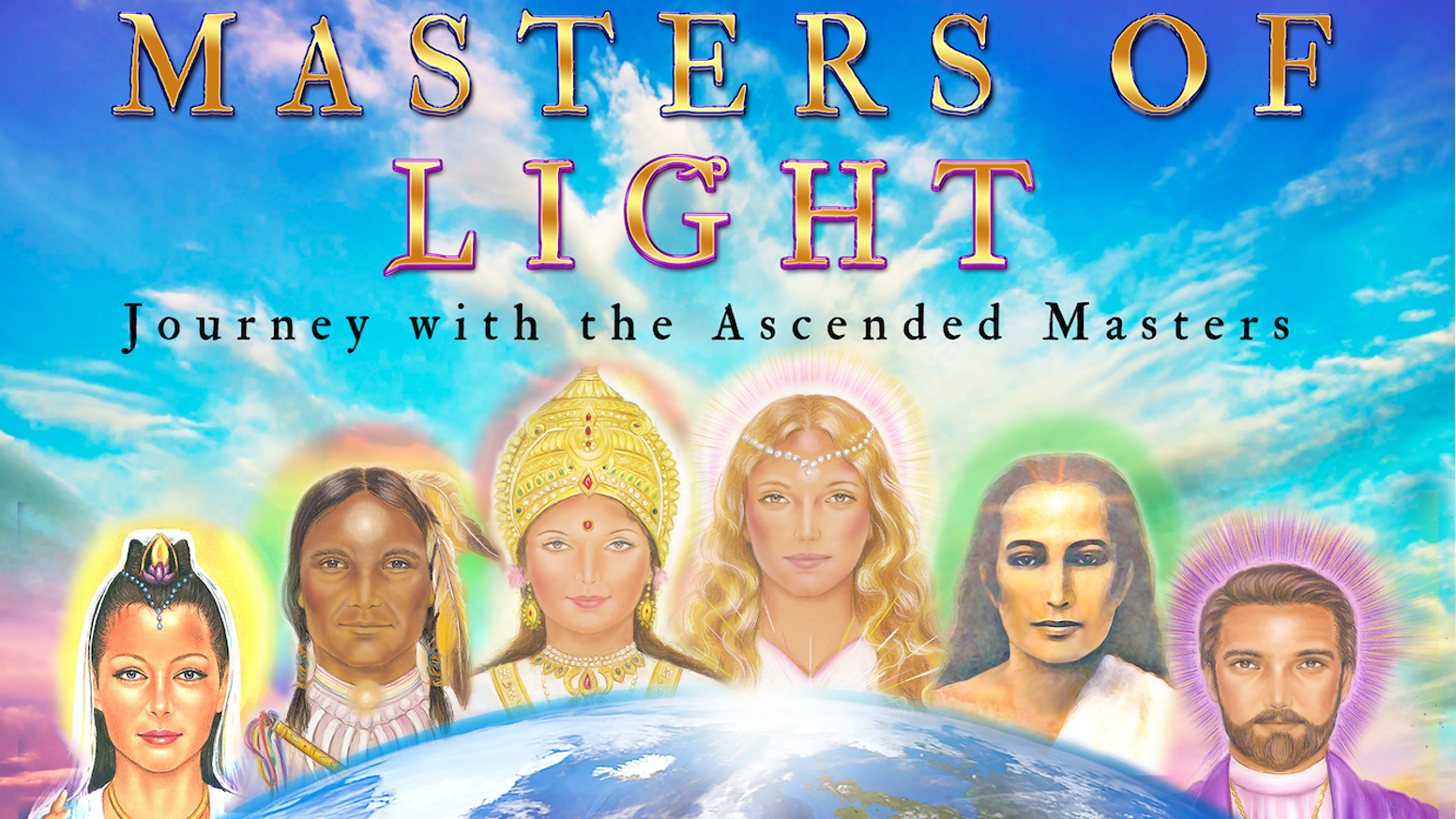 Come on a journey into Self-Mastery alongside the Ascended Masters of Earth.