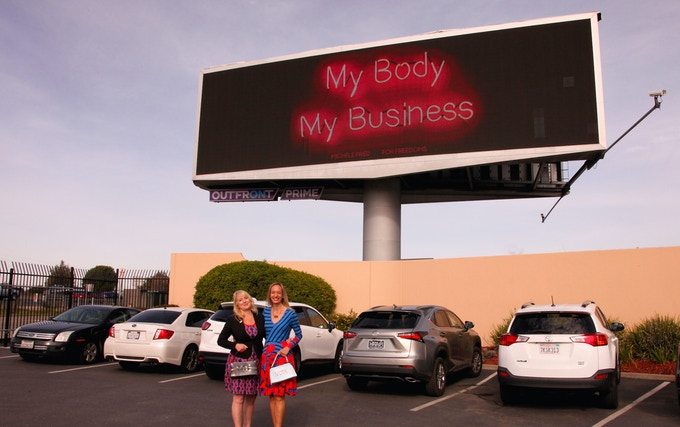 My Body My Business billboard in Berkeley, CA on Hwy 80 in 2016.    A For Freedoms collaboration. With Oakland vice Mayor, Annie Campbell Washington.