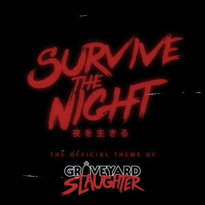 Survive the Night: The Official Theme of Graveyard Slaughter