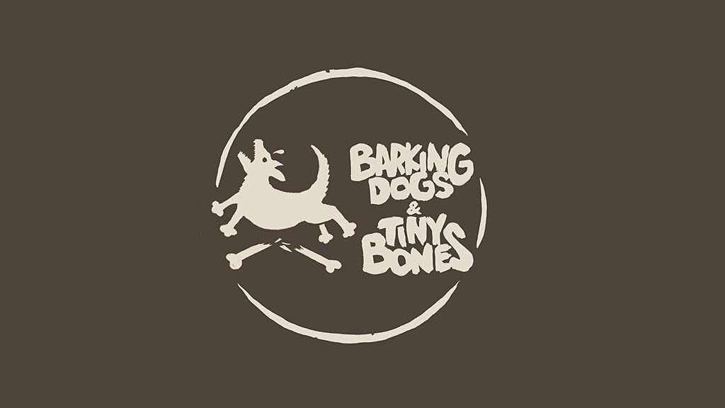 Barking Dogs & Tiny Bones project video thumbnail