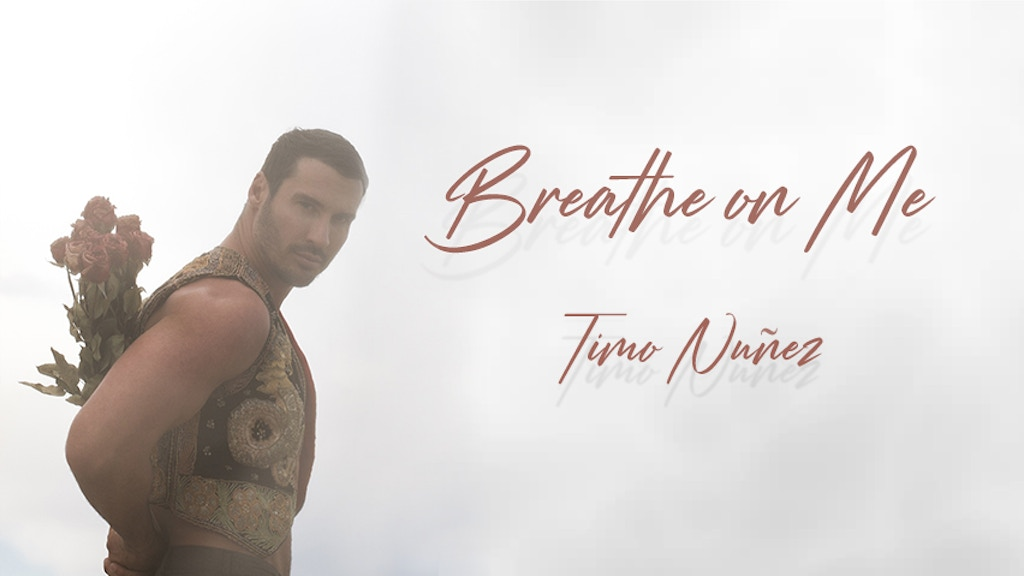 "Timo Nuñez's ""Breathe on Me"" - A Music Video project video thumbnail"