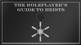 The Roleplayer's Guide To Heists thumbnail