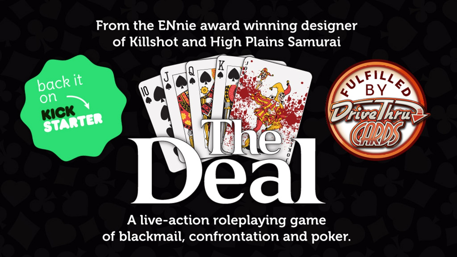 "What happens when you merge poker with live-action roleplaying? You get ""The Deal,"" a high-stakes game of blackmail and confrontation."