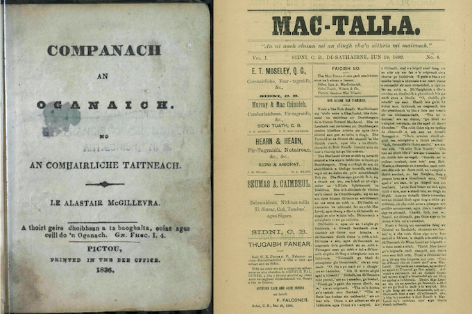 Companach an Oganaich by Alastair MacGillivray (Pictou, 1836), the first Gaelic book published in Nova Scotia, and an 1892 issue of Mac-Talla, the longest-running Gaelic newspaper in the world, also published in Nova Scotia