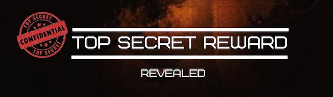 Check out our Top Secret Reward!