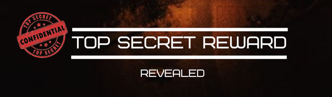 Check out our Top Secret Reward!