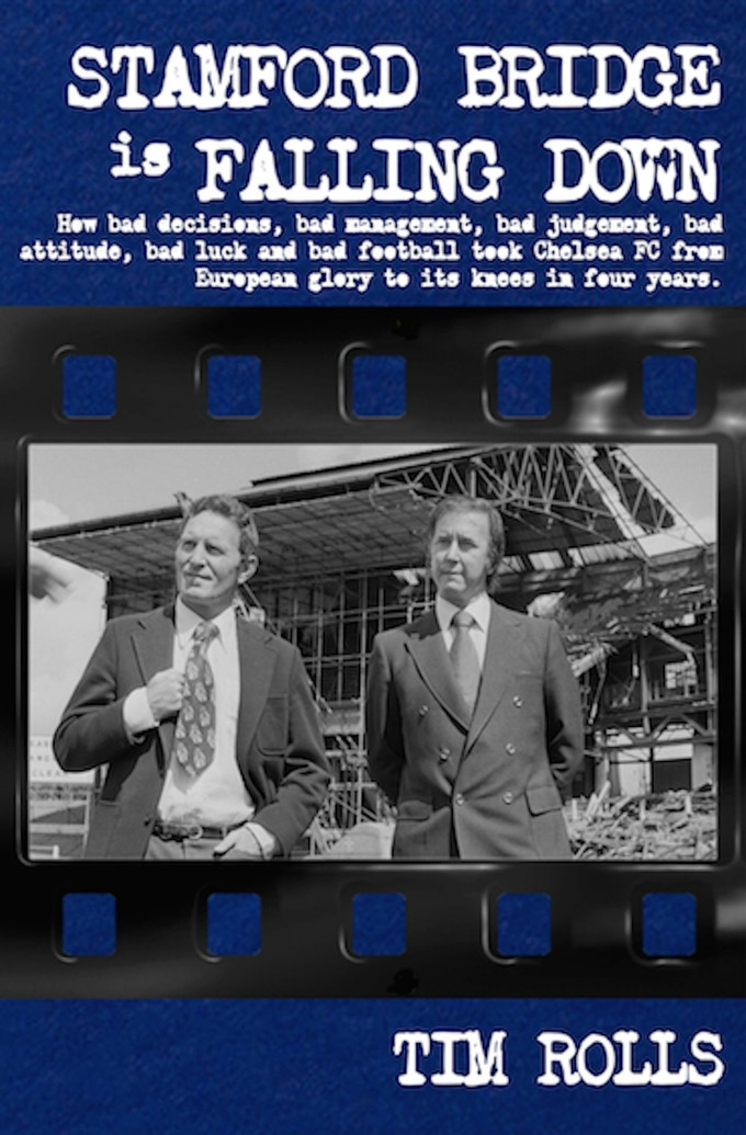 The book cover shows manager Dave Sexton and chairman Brian Mears in front of the partially-demolished East Stand, June 1972