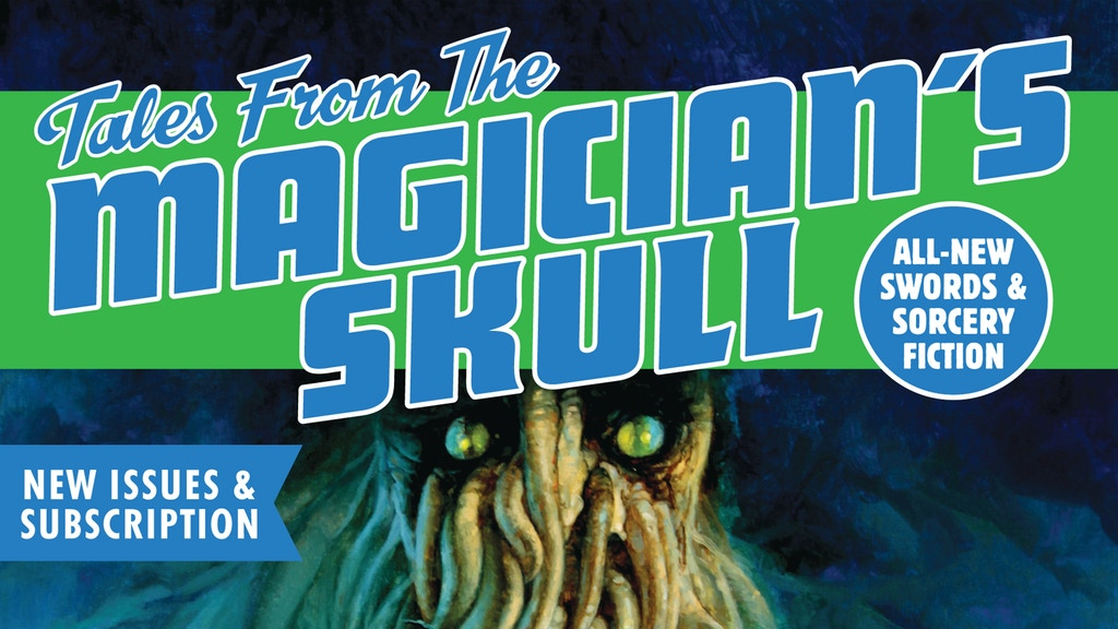 Tales From The Magician's Skull, New Issues & Subscriptions!