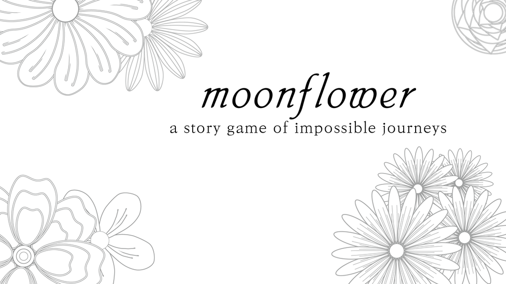 moonflower: a story game of impossible journeys project video thumbnail