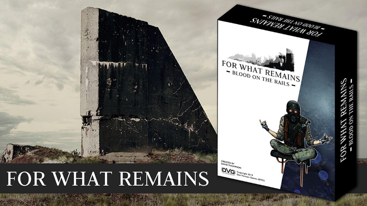 For What Remains by Dan Verssen Games — Kickstarter