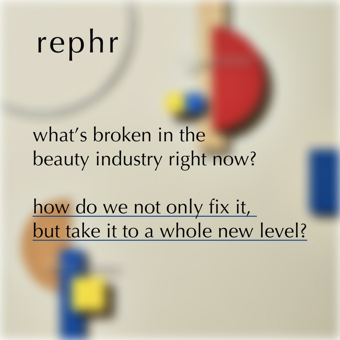 a new approach to luxury beauty by rephr — Kickstarter
